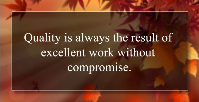 Quality is Always the Result of Excellent Work Quote